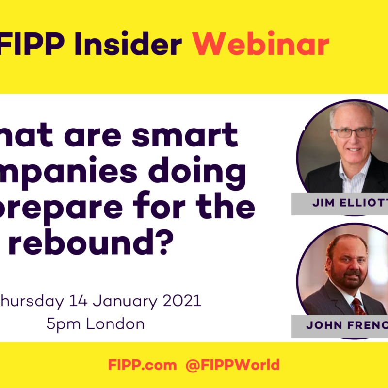 FIPP Insider webinar: What are smart companies doing to prepare for the rebound?